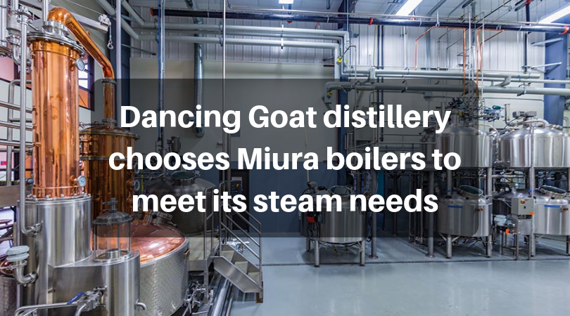 Dancing Goat distillery chooses Miura boilers to meet its steam needs