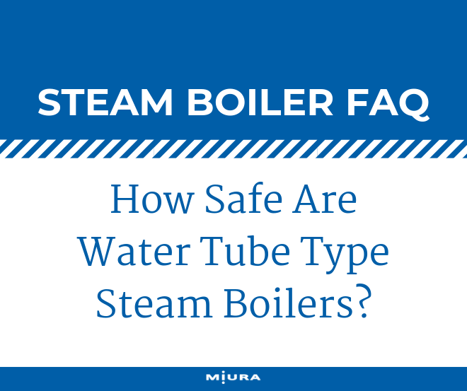 How Safe Are Water Tube Boilers?