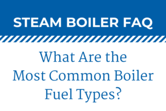 What Are the Most Common Boiler Fuel Types?