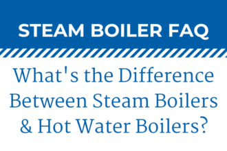 The Difference Between Steam & Hot Water Boilers